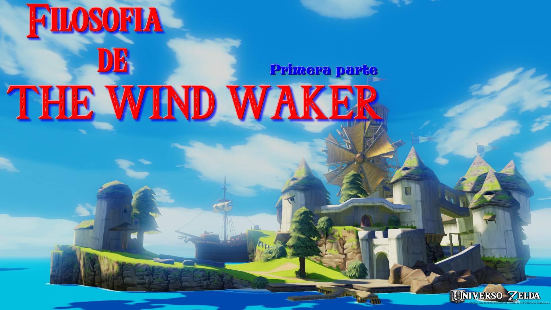 "La filosofía de ""The Wind Waker"", primera parte."
