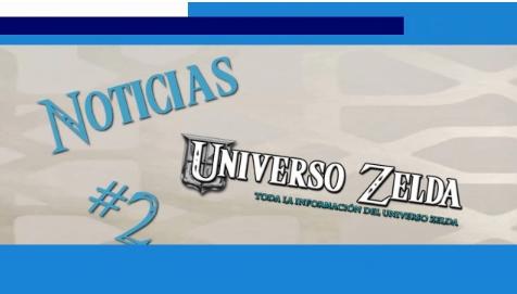 Noticias Semanales de Universo Zelda #2
