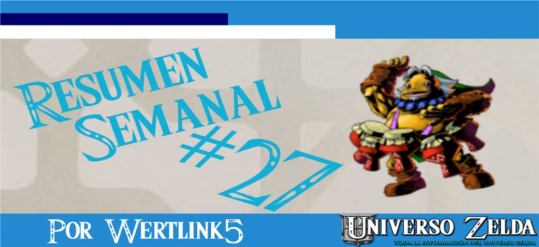 Resumen de Noticias Semanal de Universo Zelda #27