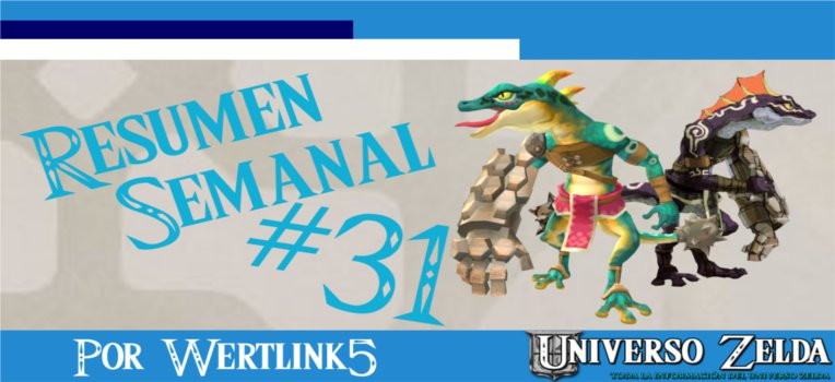 Noticias Semanales de UniversoZelda #31