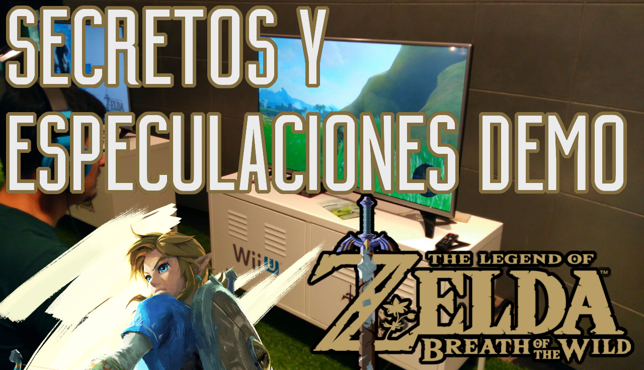 Secretos y Especulaciones Demo Zelda Breath of the Wild (Vídeo)