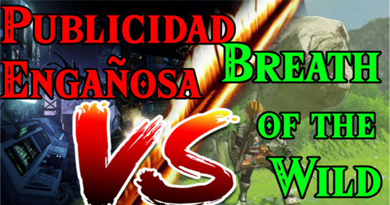 Publicidad Engañosa VS Breath of the Wild (Vídeo)