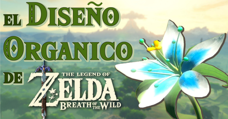 El Diseño Orgánico de Breath of the Wild (Vídeo)