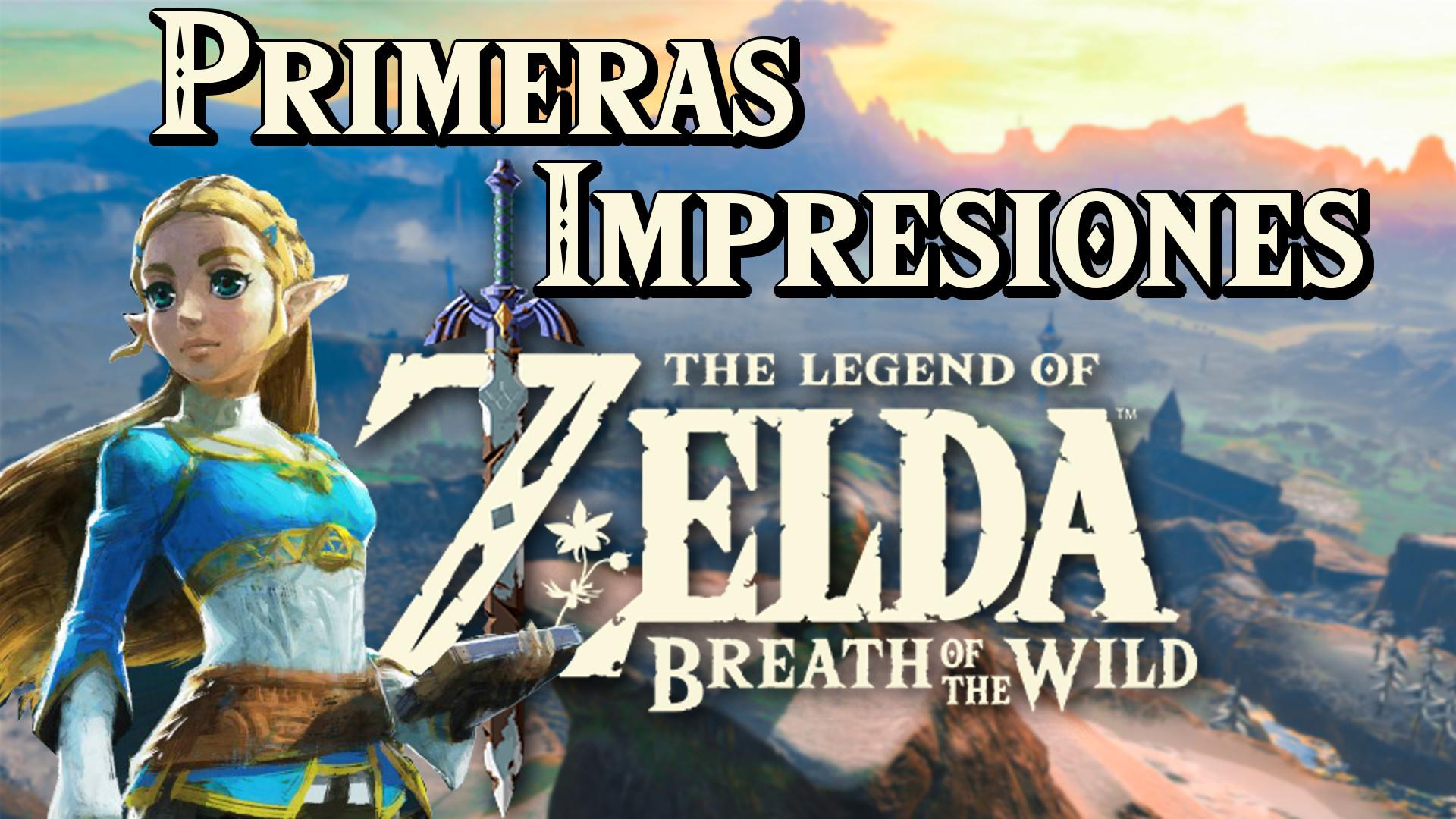 Primeras Impresiones Zelda Breath of the Wild (vídeo)