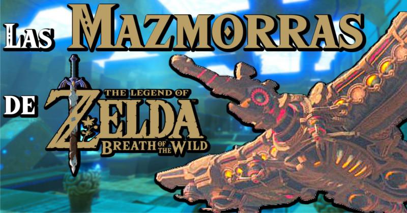 Las Mazmorras de Zelda Breath of the Wild (Vídeo)