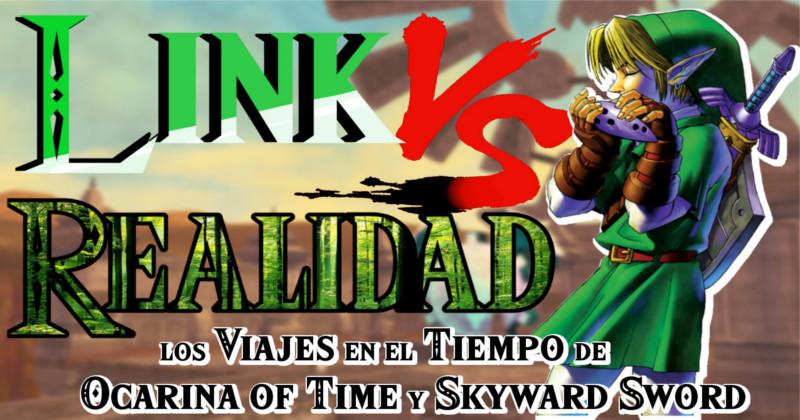 Link VS Realidad: Los viajes en el tiempo de Ocarina of Time y Skyward Sword (Vídeo)