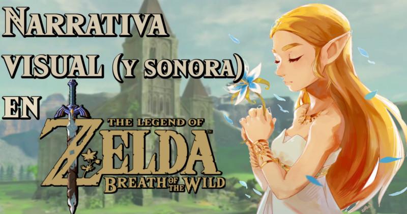 La Narrativa visual en Zelda Breath of the Wild (Vídeo)