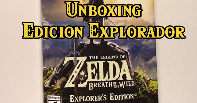 Unboxing Edición Explorador de The Legend of Zelda: Breath of the Wild