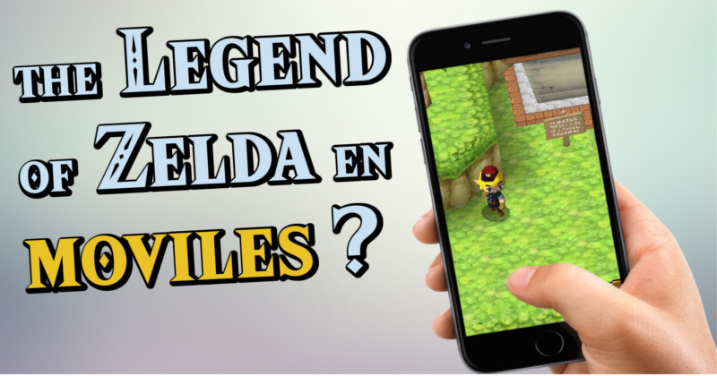 ¿The Legend of Zelda en móviles? (Vídeo opinión)