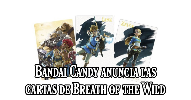 Bandai Candy presenta las cartas de Breath of the Wild