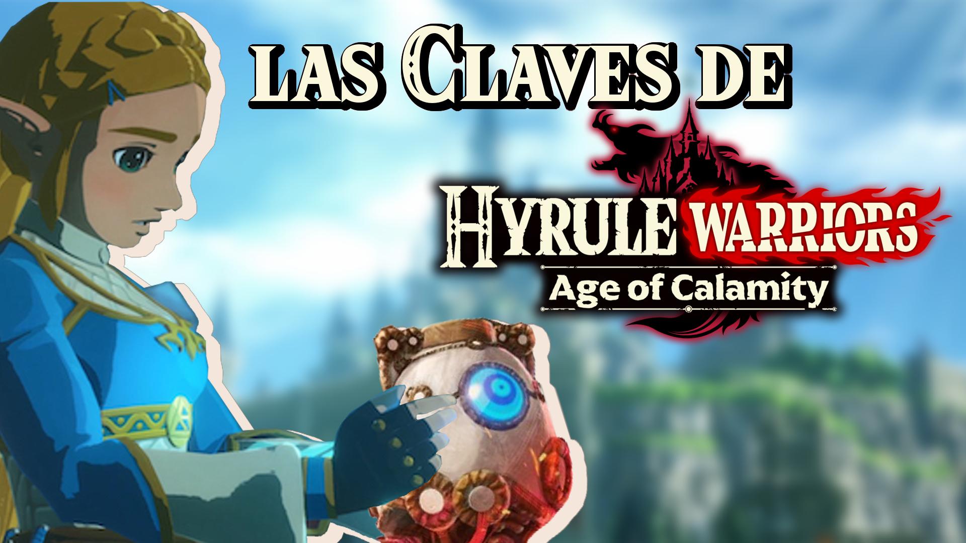 Las claves de Hyrule Warriors: la era del cataclismo (vídeo)
